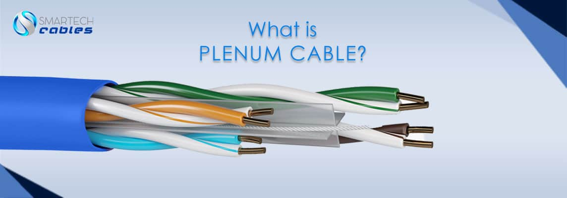 what is plenum cable, plenum cable, types of plenum cables